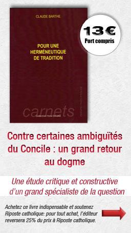 Contre certaines ambiguïtés du Concile : un grand retour au dogme